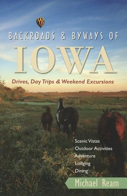 Backroads & Byways of Iowa By Ream, Michael