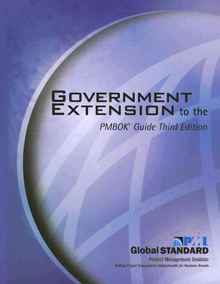 Government Extension to the PMBOK Guide By Project Management Institute
